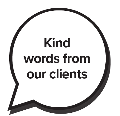 Kind words from our clients