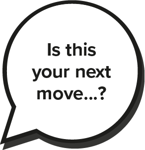 is this your next move?